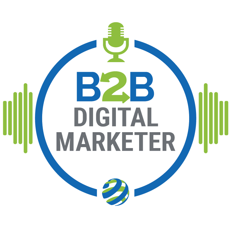 B2B Digital Marketer Podcast